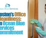 Boston Office Cleanliness: An Ocean Blue Services Commitment