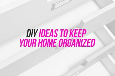 DIY ideas to keep your home organized