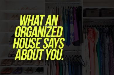 What an organized house says about you