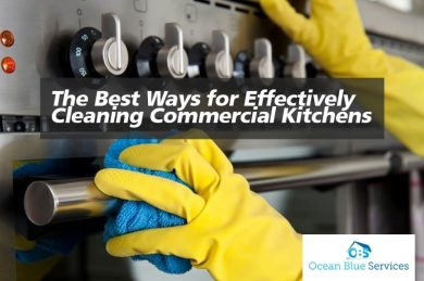 The Best Ways for Effectively Cleaning Commercial Kitchens