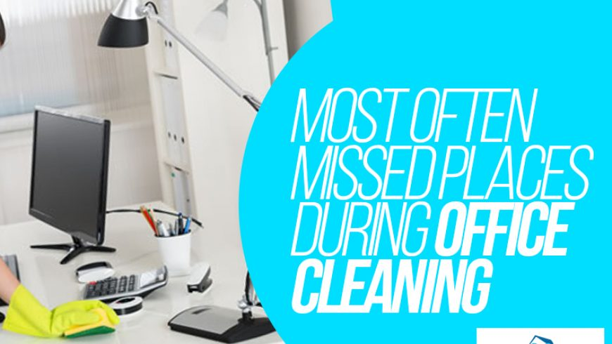 Most Often Missed Places during Seasonal Office Cleaning