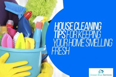 House Cleaning Tips for Keeping Your Home Smelling Fresh