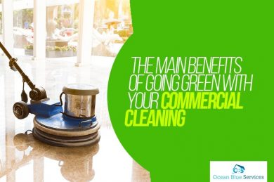 The Main Benefits of Going Green with Your Commercial Cleaning
