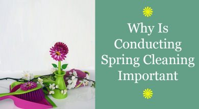 Why Is Conducting Spring Cleaning Important?