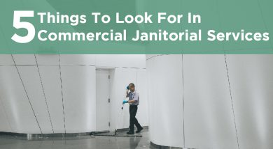 5 things to look for in commercial janitorial services