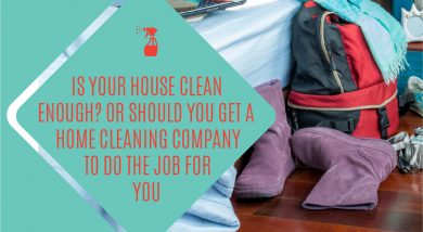 Is Your House Clean Enough? Or Should You Get A Home Cleaning Company To Do The Job For You
