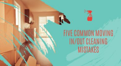 Five Common Moving In/Out Cleaning Mistakes