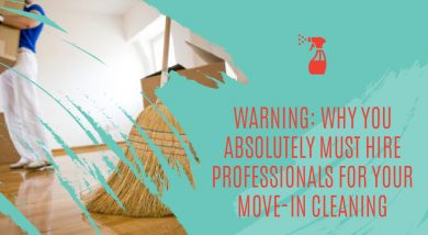 Why You Absolutely Must Hire Professionals for Your Move-in Cleaning
