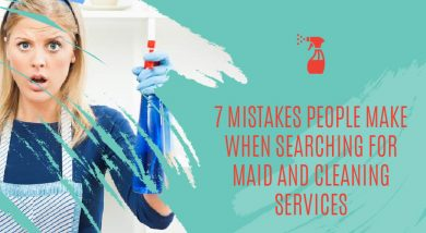 7 Mistakes People Make When Searching for Maid and Cleaning Services