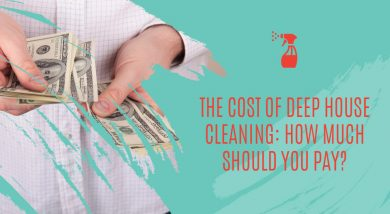 The Cost of Deep House Cleaning: How Much Should You Pay?