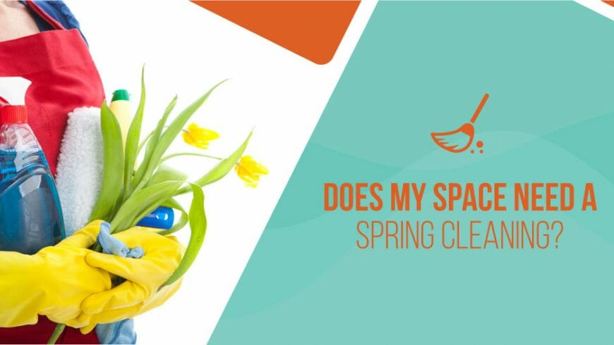 Does My Space Need a Spring Cleaning?