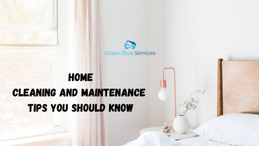 Home Cleaning And Maintenance Tips You Should Know