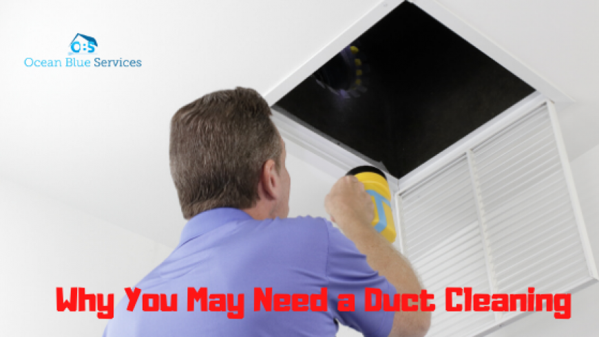 Why You May Need a Duct Cleaning