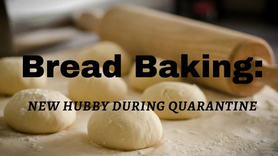 Bread baking new hubby during quarantine