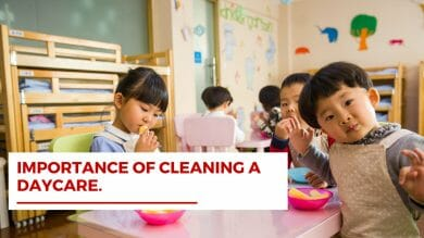 Importance of cleaning a daycare.